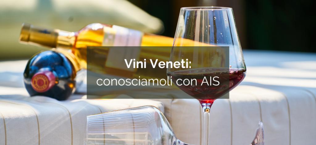 Vini Veneti: conosciamoli con AIS